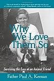 Why We Love Them So, Paul A. Keenan, 1440143404