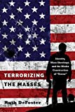 Terrorizing the Masses: Identity, Mass Shootings, and the Media Construction of «Terror» (Frontiers in Political Communication)
