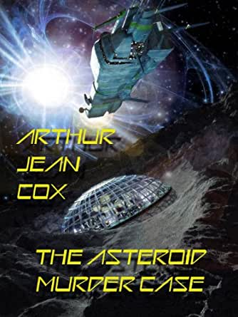 Amazon.com: The Asteroid Murder Case: A Science Fiction ...