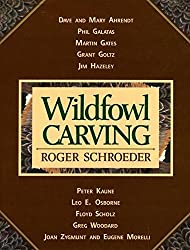 Wildfowl Carving by Roger Schroeder (1992-09-01)