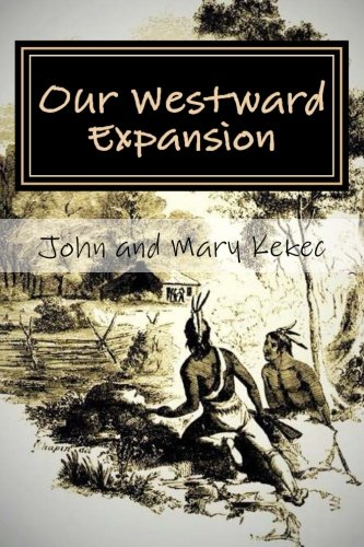 Download Our Westward Expansion: The Waymire Family Story- Of Generations Moving West (Our American Heritage) (Volume 1) pdf