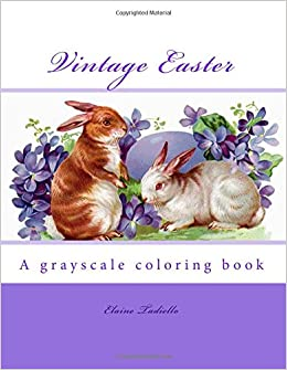 Amazon Vintage Easter A Grayscale Coloring Book 9781544246628 Elaine Tadiello Books