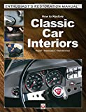 Image of How to Restore Classic Car Interiors: Repair * Restoration * Maintenance (Enthusiast's Restoration Manual)