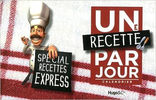 Lire en ligne UNE RECETTE EXPRESS PAR JOUR epub, pdf
