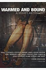 Warmed and Bound: A Velvet Anthology Paperback
