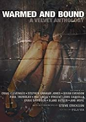 Warmed and Bound: A Velvet Anthology