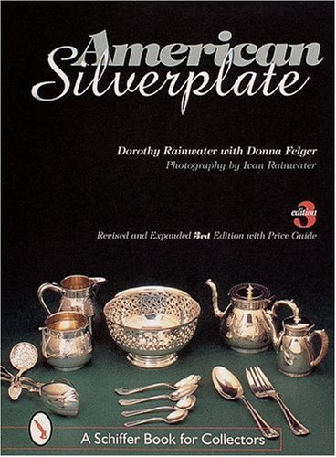 By Dorothy T. Rainwater - American Silverplate (3 Rev Exp) (2000-09-14) [Hardcover]