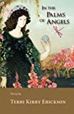 In the Palms of Angels, Terri Kirby Erickson, 1935708279