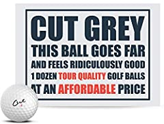 Cut Grey is our softer compression performance ball with a 3-piece construction. Designed for players with moderate swing speeds who demand maximum performance.        Features:       3-Piece Construction       Urethane Cover       Ide...