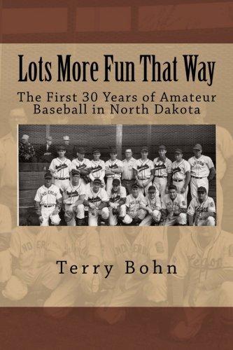 Lots More Fun That Way: Amateur Baseball in North Dakota