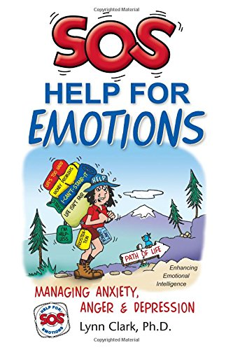SOS Help For Emotions: Managing Anxiety, Anger, And Depression (3rd Edition, 2017) by SOS Programs And Parents Press