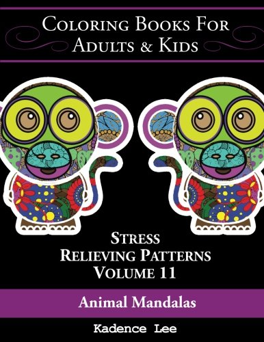Read Online Coloring Books For Adults & Kids: Animal Mandalas: Stress Relieving Patterns (Volume 11), 48 Unique Designs To Color pdf