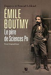 Emile Boutmy Le père de Sciences-Po