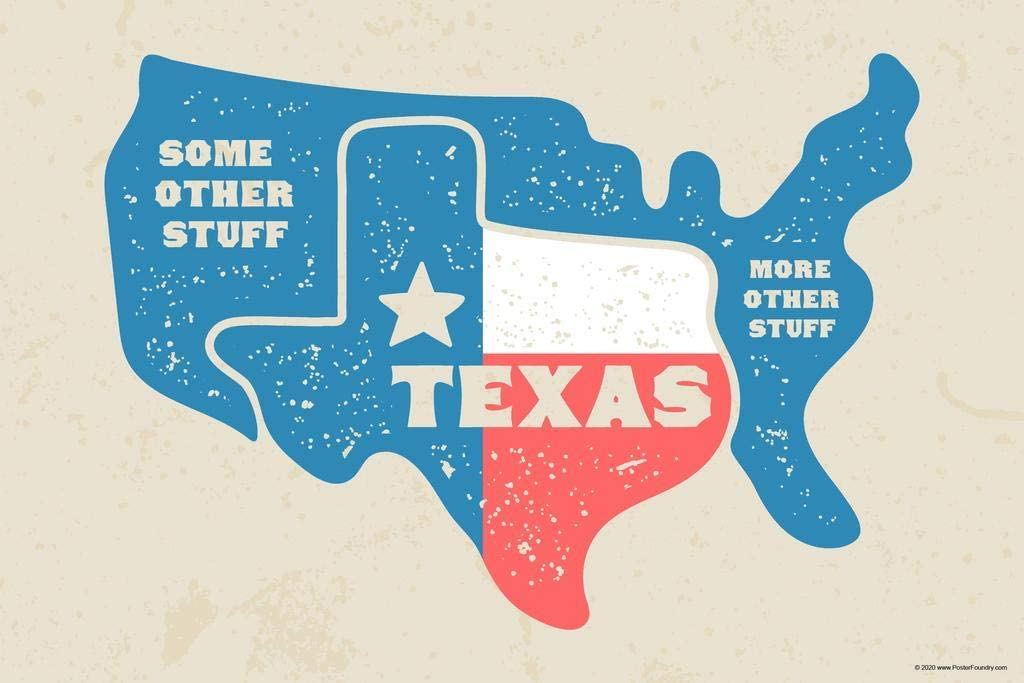 Texas and Some Other Stuff Funny Map Lone Star State Dont Mess USA America Republic of Texas Cool Wall Decor Art Print Poster 24x36