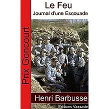 Le Feu, Journal d'une Escouade (prix Goncourt) (French Edition)