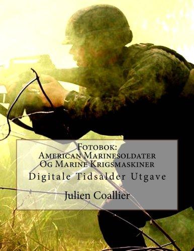 Download Fotobok: American Marinesoldater Og Marine Krigsmaskiner: Digitale Tidsalder Utgave (Norwegian Edition) pdf epub