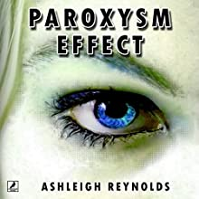 Paroxysm Effect Audiobook by Ashleigh Reynolds Narrated by Rebecca Roberts