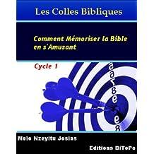 Les Colles Bibliques - Comment Mémoriser la Bible en s'Amusant - Cycle 1 (French Edition)