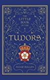 The Little Book of the Tudors