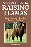 Storey's Guide to Raising Llamas: Care, Showing, Breeding, Packing, Profiting