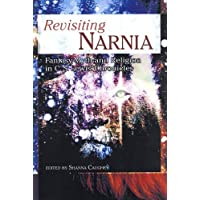 Revisiting Narnia: Fantasy, Myth And Religion in C. S. Lewis' Chronicles (Smart Pop Series, Band 1)