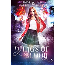 Wings of Blood: A Dragons & Phoenixes Novel (The Phoenix Wars Book 2)