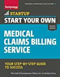 img - for Start Your Own Medical Claims Billing Service: Your Step-by-Step Guide to Success (StartUp Series) book / textbook / text book