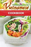 Reclaiming Vietnam with Vietnamese Cookbook: Bringing the World of Authentic Vietnamese Recipes at your Kitchen!!