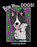 img - for Bow WOW DOGS! Coloring Book 1st Edition: Adult Coloring Book book / textbook / text book