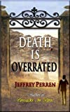 Death Is Overrated, a mystery novel