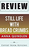 Download Book Review: Still Life with Bread Crumbs by Expert Book Reviews (2014-02-18) in PDF ePUB Free Online