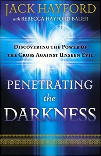 Book Penetrating the Darkness: Discovering the Power of the Cross Against Unseen Evil
