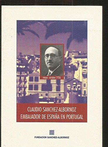 Claudio Sánchez-Albornoz: Embajador de España en Portugal (mayo-octubre de 1936) (Spanish Edition)