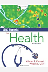 GIS Tutorial for Health: Fourth Edition (GIS Tutorials) Paperback