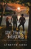 We Three Heroes: A Companion Volume to The Medoran Chronicles