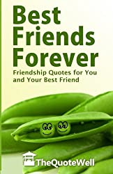 Best Friends Forever: Friendship Quotes for You  and Your Best Friend