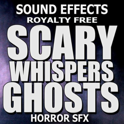 Scary Whispers, Ghosts, Horror Sound Effects -