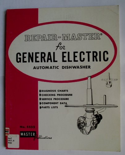005: Repair Master for General Electric Automatic Dishwasher Vol 5: All (005 Washer)