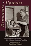 img - for Downstairs ~ Upstairs, A Dual Memoir: The Seamstress, the Butler, the
