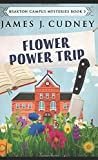 Flower Power Trip: Pocket Book Edition (Braxton Campus Mysteries)