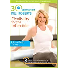 Keli Roberts: 30 Minutes To Fit-Flexibility For The Inflexable (2008)