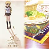 ef - a tale of melodies. ORIGINAL SOUNDTRACK2 ~felice~