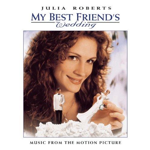 My Best Friend S Wedding Soundtrack.My Best Friend S Wedding