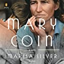 Mary Coin Audiobook by Marisa Silver Narrated by Eva Kaminsky, Alison Fraser, Mark Zeisler