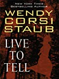 Live to Tell, Wendy Corsi Staub, 1410427773