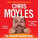 The Difficult Second Book Audiobook by Chris Moyles Narrated by Chris Moyles