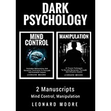 Dark Psychology: 2 Manuscripts - Mind Control, Manipulation