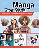 Manga Your World: How to make your photos into manga drawings