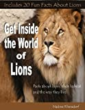 Get Inside the World of Lions, Nadine Rhinedorf, 1484183797