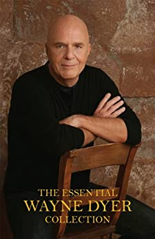 The Essential Wayne Dyer Collection by [Dyer, Dr. Wayne W.]